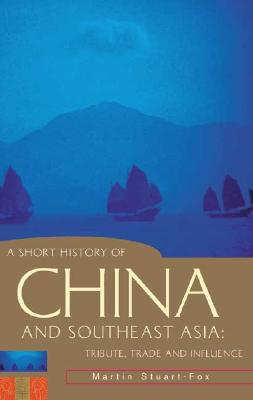 A Short History of China and Southeast Asia By Stuart-Fox, Martin